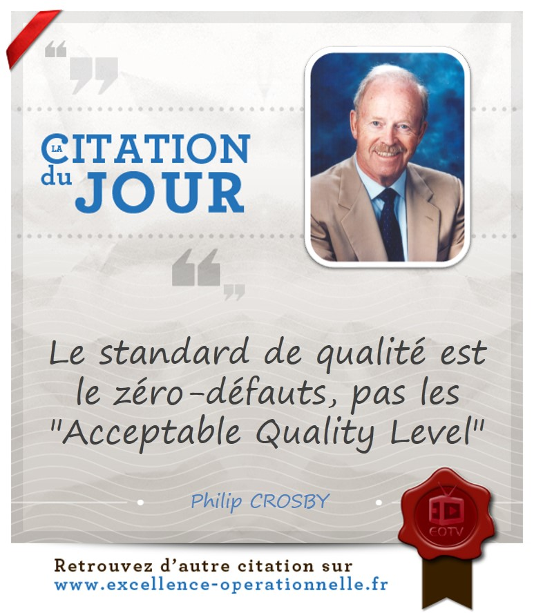 """Le standard de qualité est le zéro-défauts, pas les """"Acceptable Quality Level"""""""