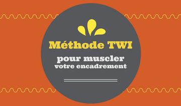 Méthode TWI pour muscler votre encadrement
