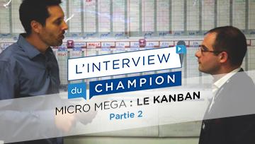 L'ITW du champion #15 : Kanban électronique appliqué chez Micro-méga